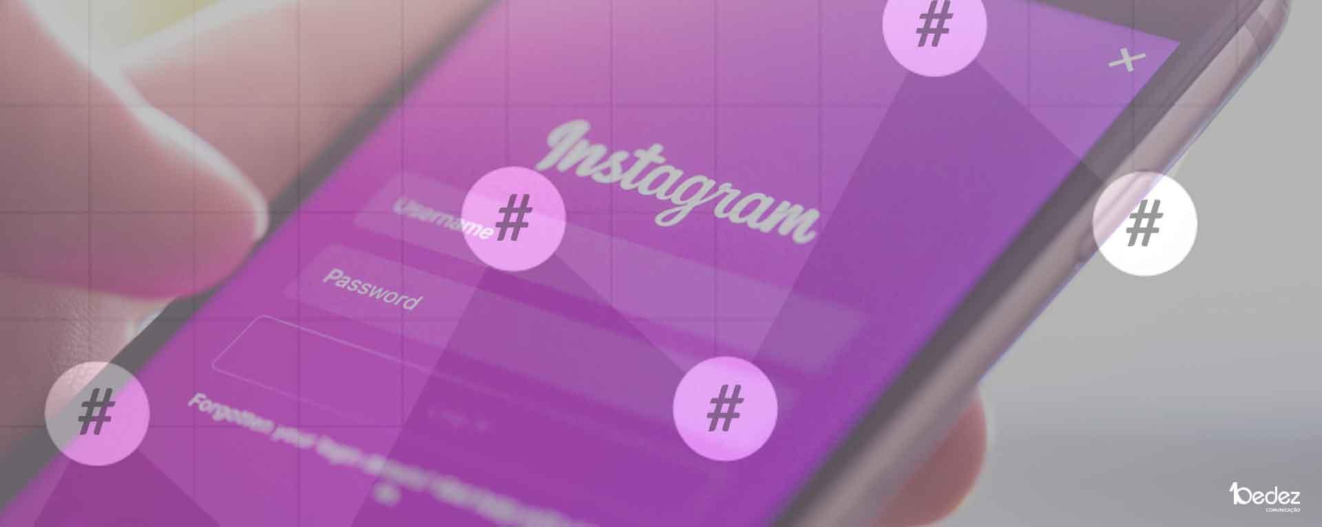 novas regras instagram hashtags bedez comunicacao