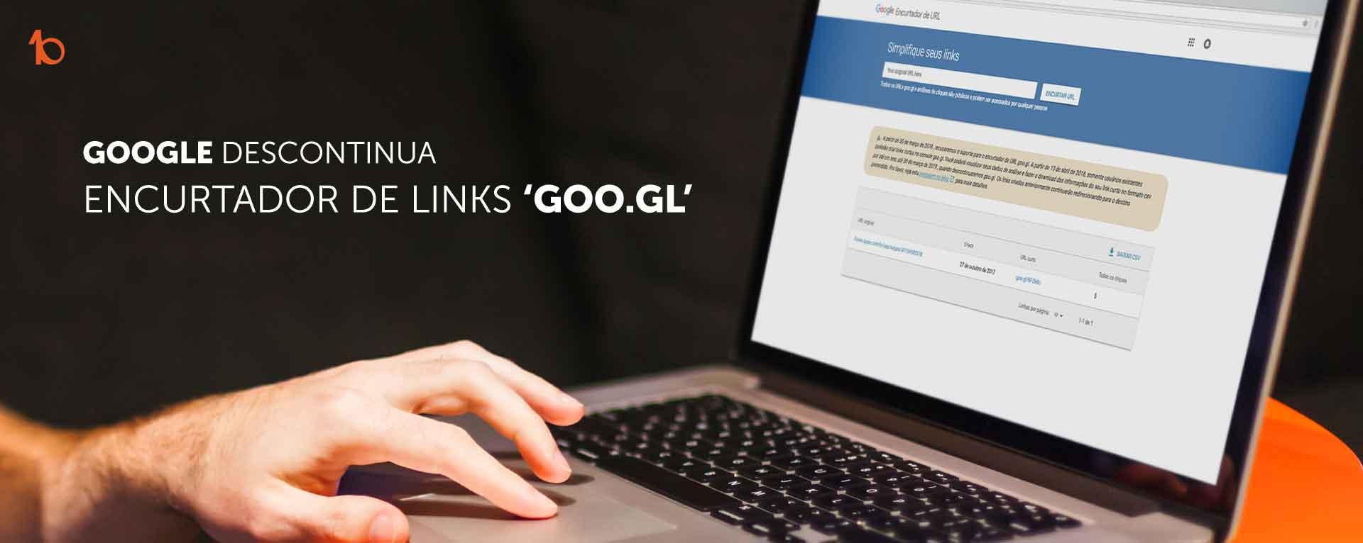 Google encerra encurtador de links goo.gl